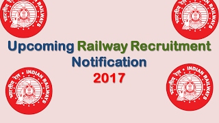 Upcoming Railway Recruitment Notification 2017 2017 Video