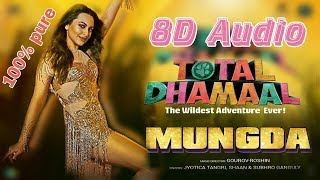 Mungda - 8D Song | Total Dhamaal | Sonakshi Sinha | Ajay Devgan | Jyotika | Shaan |  8D Bollywood