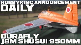 Durafly J8m Shusui 950mm - Hobbyking Announcement Daily