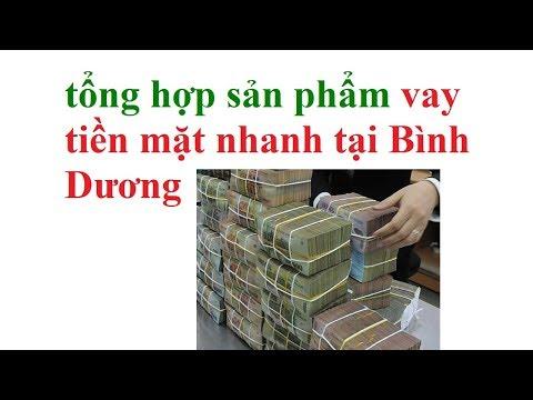 Vay Tien Tai Binh Duong - Cho Vay Tien Nhanh O Binh Duong - Vay Tien Ngan Hang Tai Binh Duong