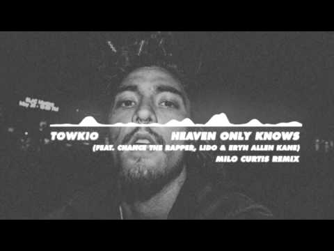 Towkio- Heaven Only Knows (Feat. Chance The Rapper, Lido & Eryn Allen Kane) (Milo Curtis Remix)