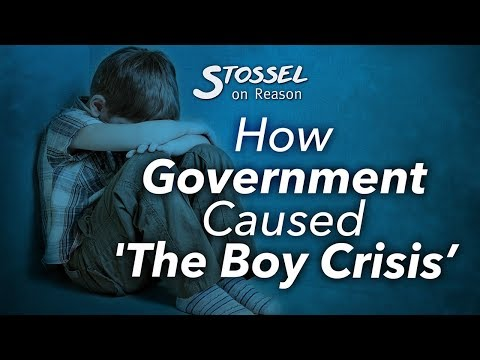Stossel: How Government Caused 'The Boy Crisis'
