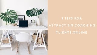 3 Tips for Attracting Clients Online