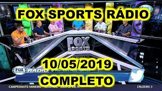 FOX SPORTS RÁDIO 10/05/2019 - FSR COMPLETO