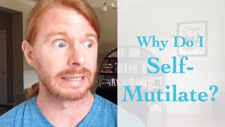 Why Do I Self Mutilate - with JP Sears