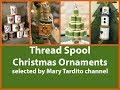 Thread Spool Christmas Ornaments - Christmas Crafts to Make and Sell