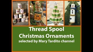 Thread Spool Christmas Ornaments - Christmas Crafts to Make and Sell