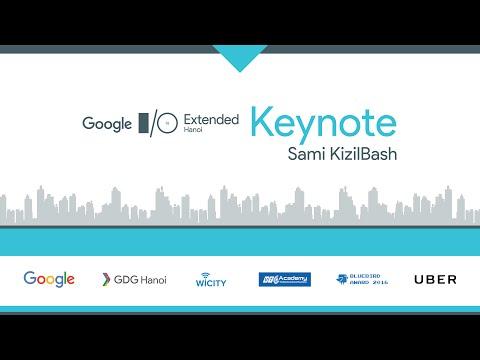 [Google IO Extended Hanoi 2016] - Keynote