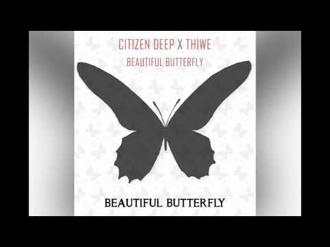 Citizen Deep - Beautiful Butterfly (feat. Thiwe) (Lyric Video)