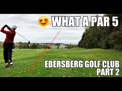 WOW WHAT A PAR 5 - Ebersberg Golf Club - Part 2