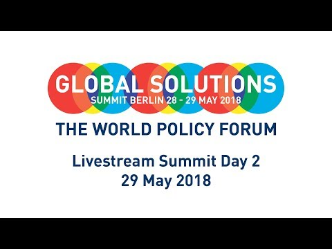 Livestream Global Solutions Summit 2018 - The World Policy Forum - Day 2 (29 May 2018)