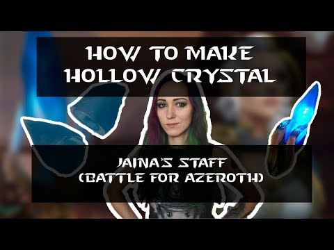 How to make hollow crystal (Jaina's staff Battle for Azeroth) [CRAFT_TUTORIAL]