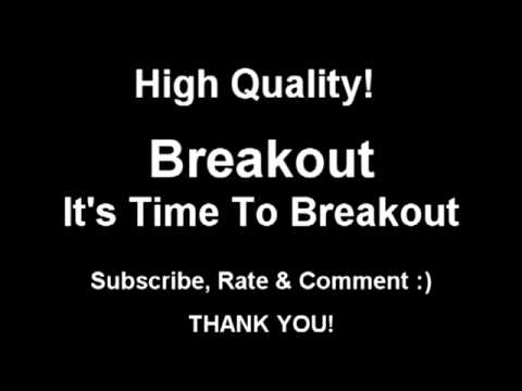 Breakout - It's Time To Breakout BBOY SONG!!!