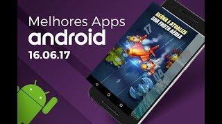 Melhores apps para Android: (16/06/2017)
