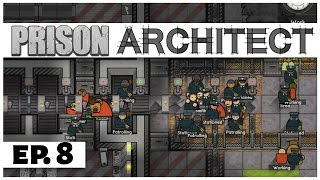 Prison Architect - Ep. 8 - Escape Mapplegrove Super-Max! -  Escape Mode -  Let
