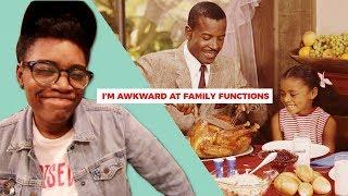 I'm Awkward At Family Functions