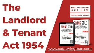 The Landlord & Tenant Act 1954