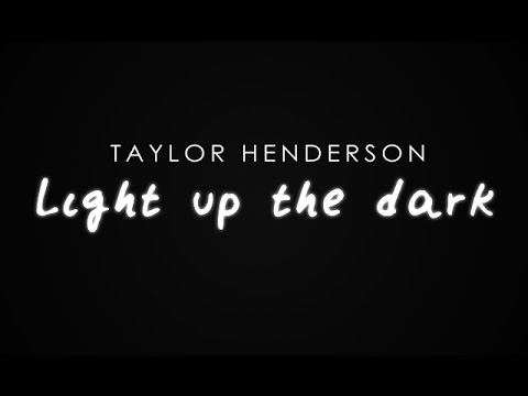Taylor Henderson - Light Up the Dark (Lyric Video)