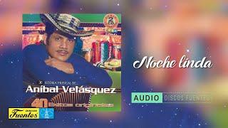 Noche Linda - Aníbal Velásquez y Su Conjunto / Discos Fuentes