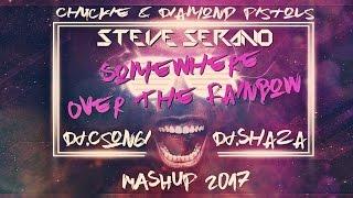 Steve Serano & Chuckie & Diamond Pistols - Rainbow Bang (Dj.Csongi & Dj.Shaza Mashup 2017)