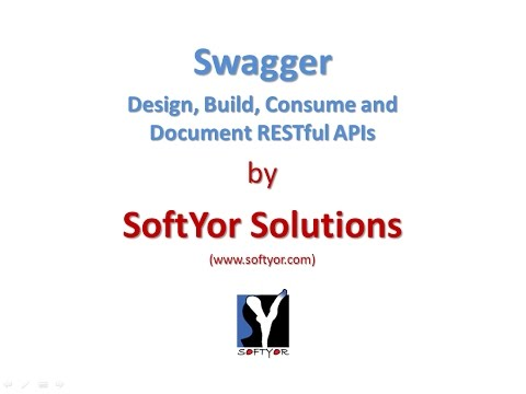 Swagger - Design, Build, Consume and Document RESTful APIs