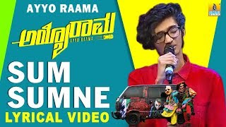 Sum Sumne Lyrical Song Ayyo Rama | Sanjith Hegde | New Kannada Song 2018