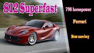 2019 Ferrari 812 Superfast | 2019 Ferrari 812 Superfast based Monza | New cars buy