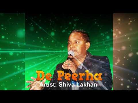 Shiva Lakhan - De Peerha (Chutney Soca)