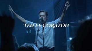 Download Ten Fe Corazón (Letra) - Bethel Music, Kristene DiMarco, Raquel Vega - En Español Mp3 and Videos
