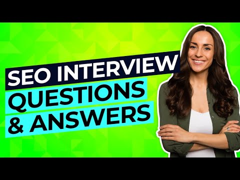 SEO Interview Questions & Answers! (SEO Manager, Executive, Strategist + Marketer Interview Answers)