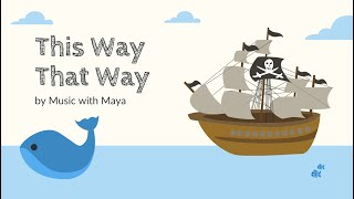 This Way That Way | Music with Maya
