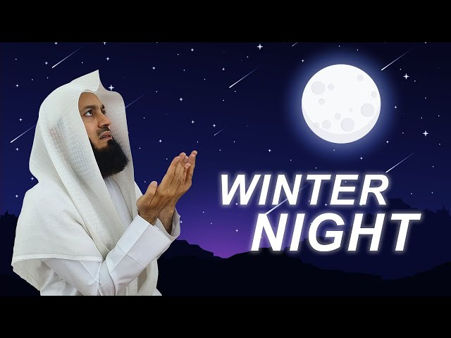 The Night is Getting Longer! What can we do? - Mufti Menk