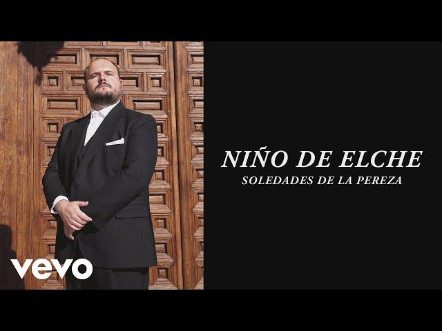 Niño de Elche - Soledades de la Pereza (Audio)