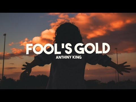 Anthiny King - Fool's Gold