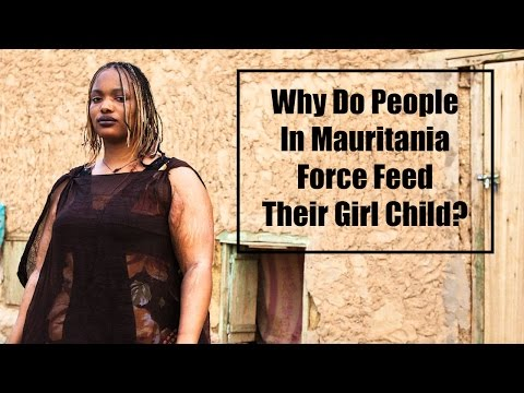 Revealed!! Why are Mauritania Women Forcibly Fed to be Fat?