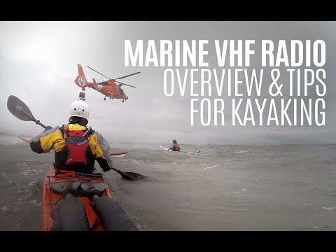 Marine VHF Radio Overview & Exercises with US Coast Guard - Weekly Kayaking Tips - Kayak Hipster