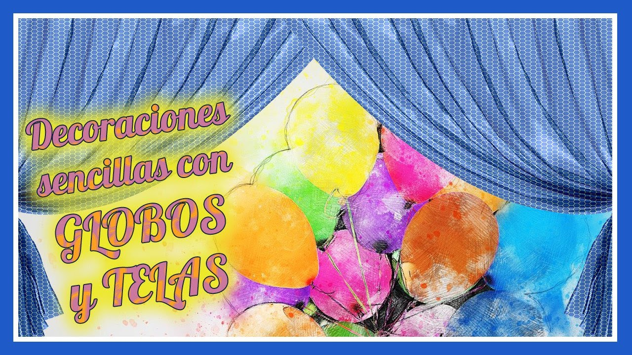 Decoraciones sencillas con globos y globos y telas youtube for Decoracion con telas