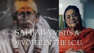 Sai Baba Miracle - Baba Visits His Devotee in the ICU