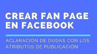 Crear Fan Page en Facebook: Atributos de Publicación