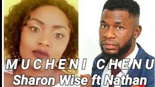 MUCHENI CHENU Official Audio SHARON WISE Ft NATHAN * ZAMBIAN GOSPEL MUSIC LATEST TRENDING VIDEO 2010