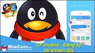 [Guide] - CF Mobile: guide pour la création d'QQ compte | MuaCash