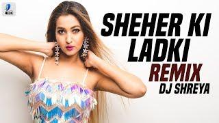 Download lagu Sheher Ki Ladki DJ Shreya Badshah Tulsi Kumar Diana Penty Khandaani Shafakhana MP3