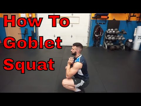 How To Goblet Squat | Tutorial & Tips