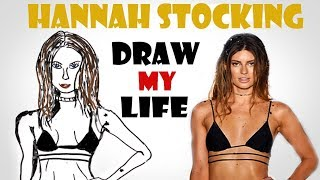 Draw My Life : Hannah Stocking