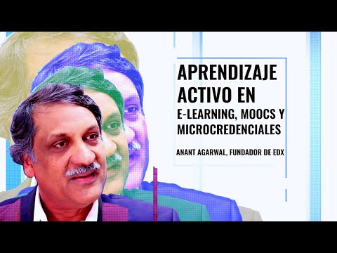 aprendizaje-activo-en-e-learning,-moocs-y-microcredenciales---anant-agarwal,-fundador-de-edx