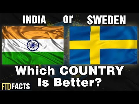 INDIA or SWEDEN - Which Country is Better?