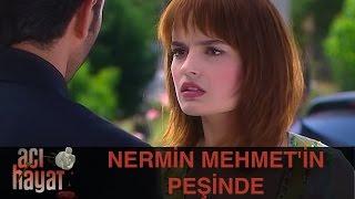 Nermin Mehmet'in Peşinde - Acı Hayat 23.Bölüm