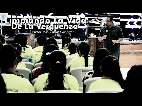 Pastor José Carlos Gutierrez - Limpiando la Vida de la Vergüenza - Sábado 19.12.2015