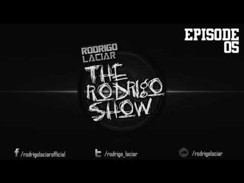 The Rodrigo Show Episode 05 - Rodrigo Laciar (Big Room, Melbourne Bounce, Moombathon, Bass House)
