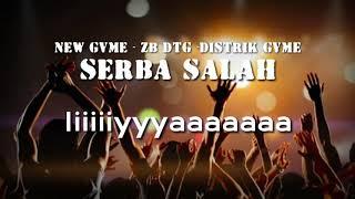 Serba Salah (Lyrik ) 2K19 -New Gvme-ZB DTG-District Gvme-Lampu1Comedy